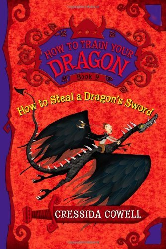 Cressida Cowell How To Steal A Dragon's Sword The Heroic Misadventures Of Hiccup The Viking
