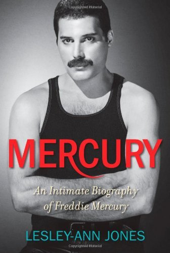 Lesley Ann Jones Mercury An Intimate Biography Of Freddie Mercury