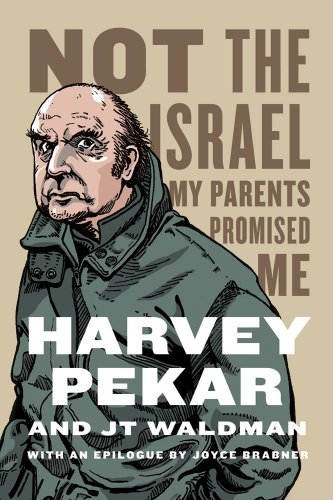 Harvey Pekar Not The Israel My Parents Promised Me