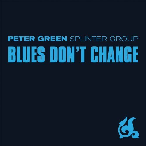 Peter Splinter Group Green Blues Don't Change