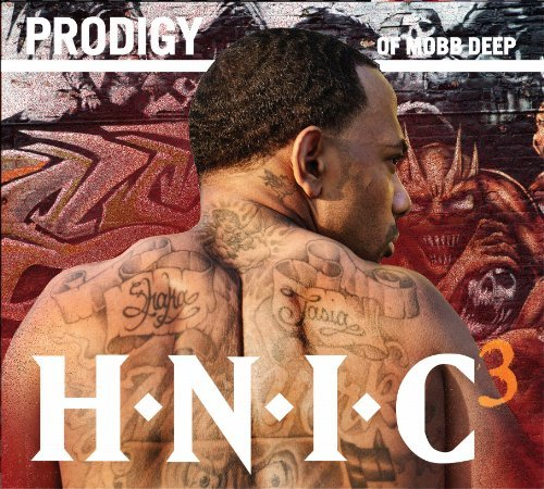Prodigy Of Mobb Deep H.N.I.C. 3 Explicit Version