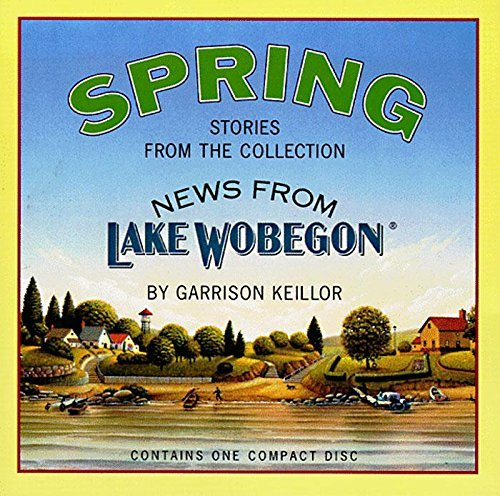 Garrison Keillor Spring Stories From The Collection News From Lake