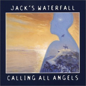 Jack's Waterfall Calling All Angels