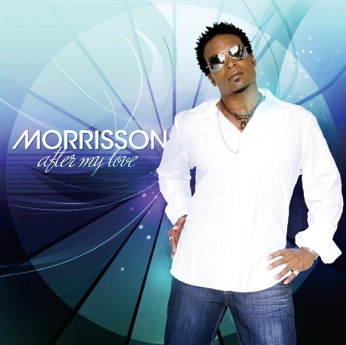 Morrisson After My Love