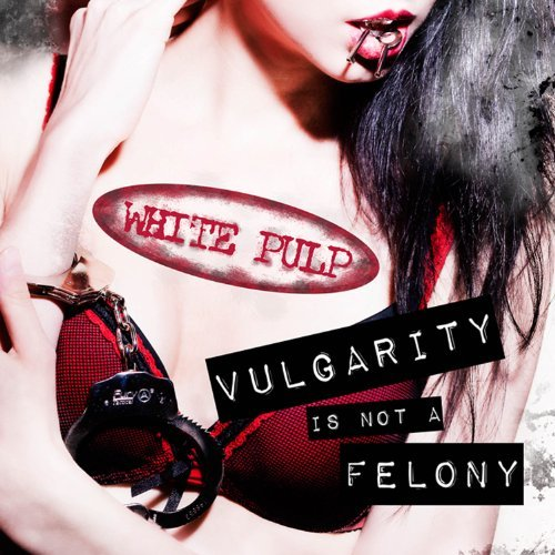 White Pulp Vulgarity Is Not A Felony
