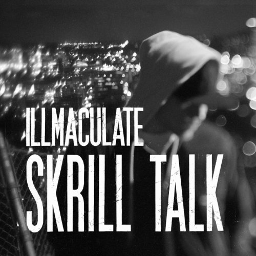 Illmaculate Skrill Talk
