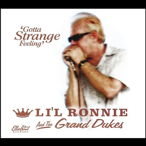 Li'l Ronnie & The Grand Dukes Gotta Strange Feeling