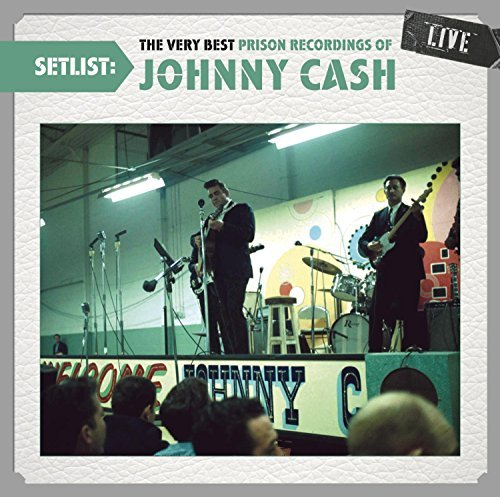 Johnny Cash Setlist The Very Best Prison