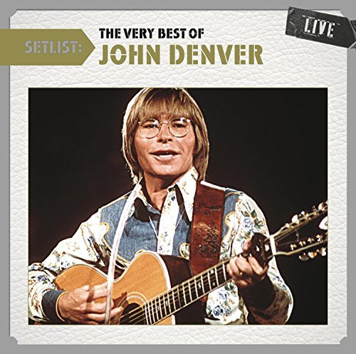 John Denver Setlist The Very Best Of John