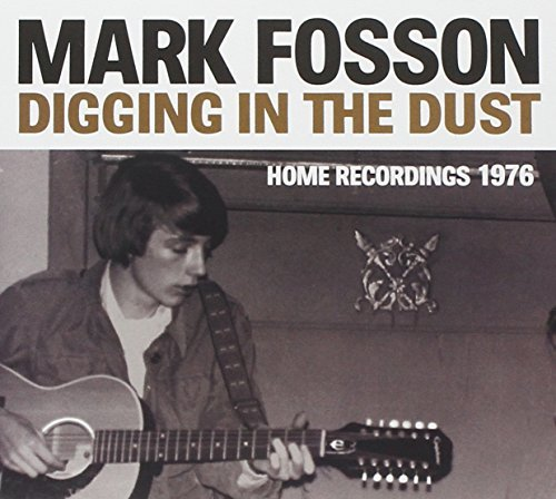 Mark Fosson Digging In The Dust Home Reco