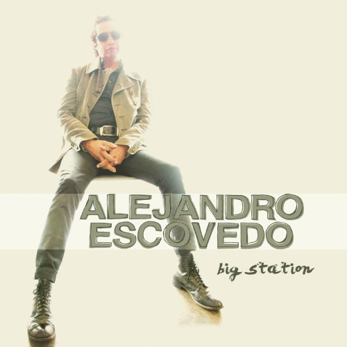 Alejandro Escovedo Big Station