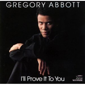 Gregory Abbott I'll Prove It To You