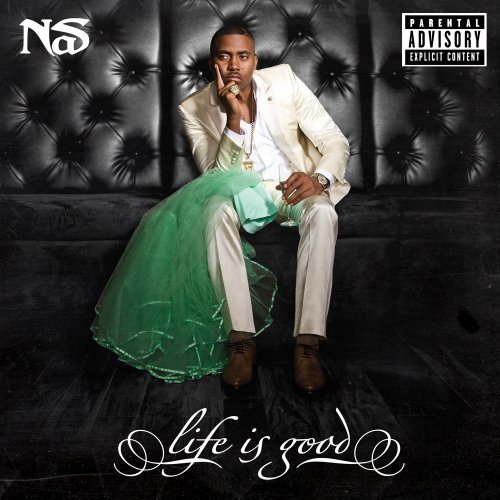 Nas Life Is Good Explicit Version