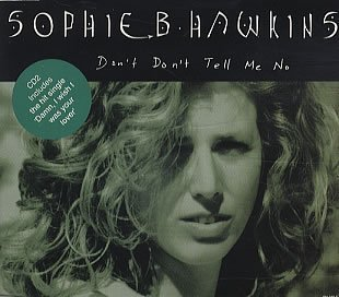 Sophie B. Hawkins Don't Don't Tell Me No Part 2