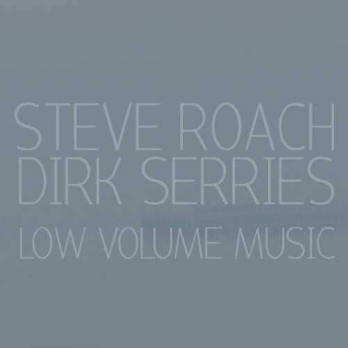 Steve & Dirk Serries Roach Low Volume Music