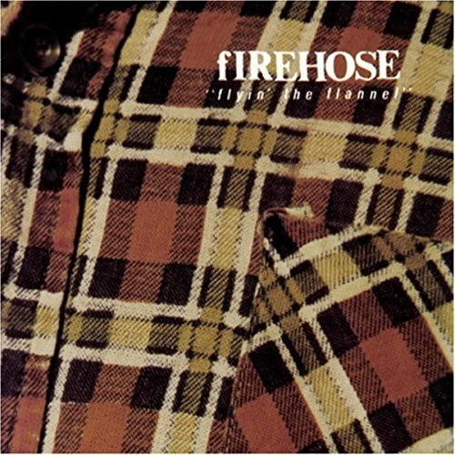 Firehose Flyin The Flannel Explicit Version
