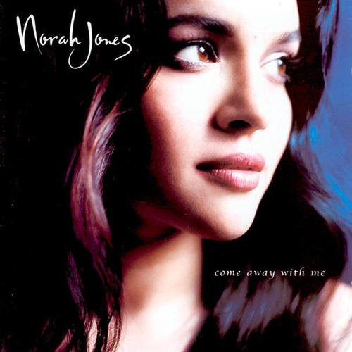 Norah Jones Come Away With Me Come Away With Me