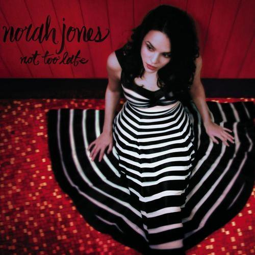 Norah Jones Not Too Late Not Too Late