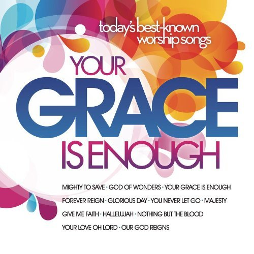 Your Grace Is Enough Your Grace Is Enough