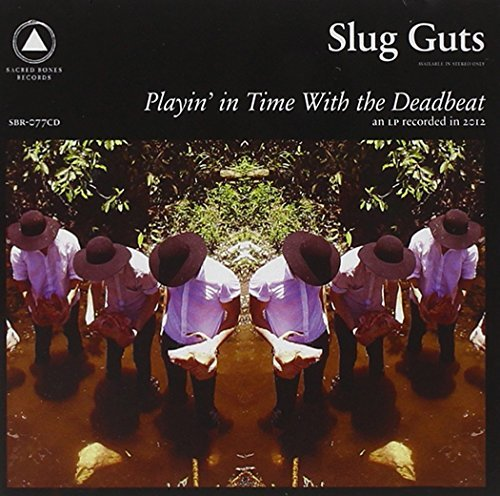 Slug Guts Playing In Time With The Deadb