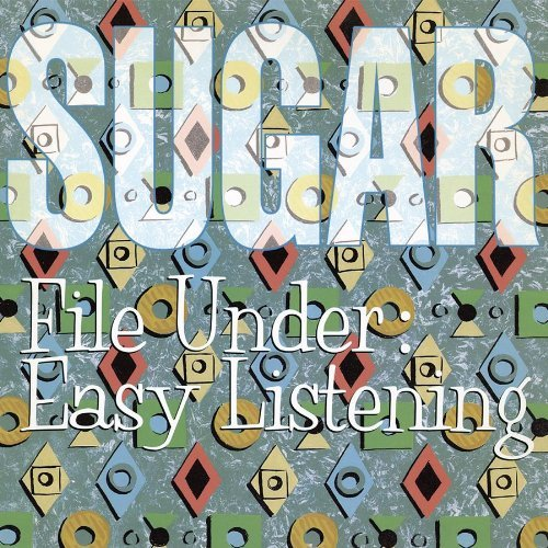 Sugar File Under Easy Listening Deluxe Ed.