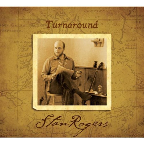 Stan Rogers Turn Around Reissue