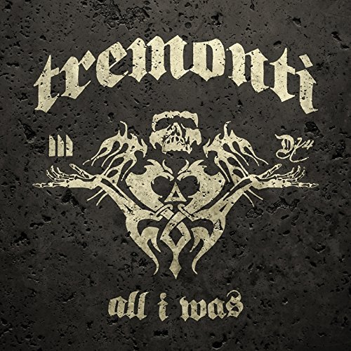 Tremonti All I Was Import Gbr