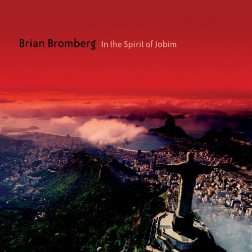Brian Bromberg In The Spirit Of Jobim