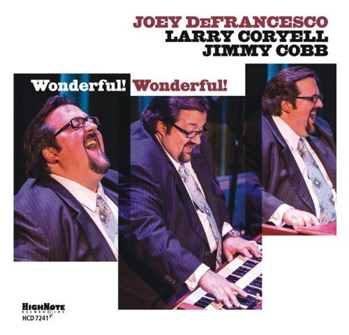 Joey Defrancesco Wonderful! Wonderful!