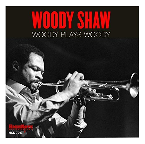 Woody Shaw Woody Plays Woody