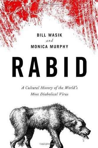 Bill Wasik Rabid A Cultural History Of The World's Most Diabolical