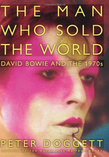 Peter Doggett The Man Who Sold The World David Bowie And The 1970s