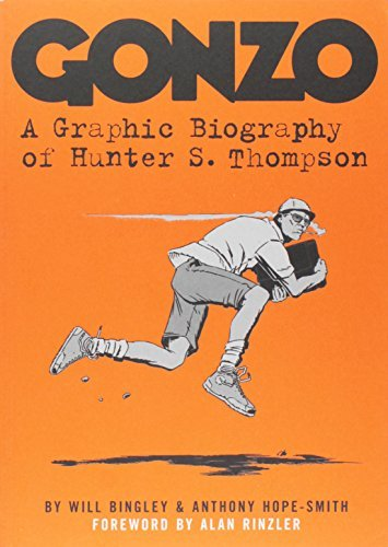 Will Bingley Gonzo A Graphic Biography Of Hunter S. Thompson
