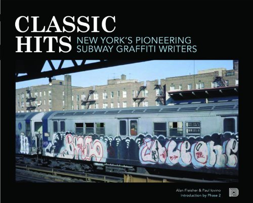 Fleisher Alan Classic Hits New York's Pioneering Subway Graffiti Writers