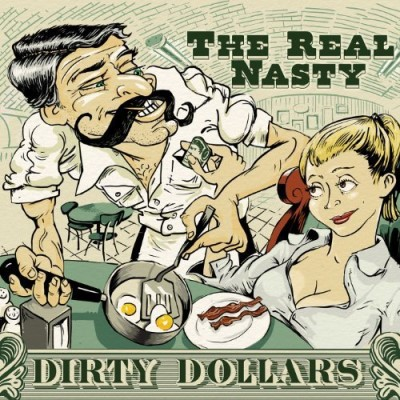 Real Nasty Dirty Dollars