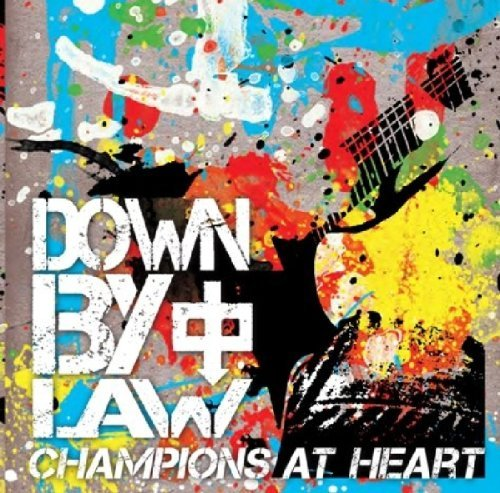 Down By Law Champions At Heart