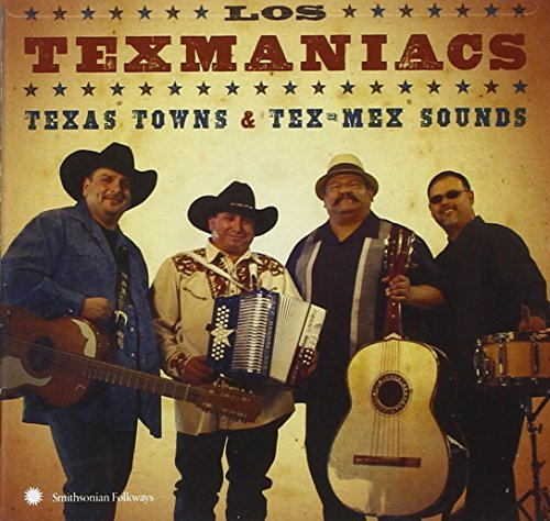 Los Texmaniacs Texas Towns & Tex Mex Sounds