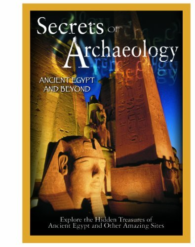 Ancient Egypt & Beyond Secrets Of Archaeology Secrets Of Archaeology