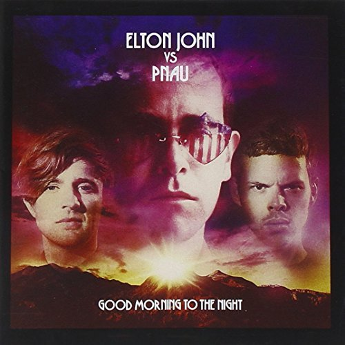 Elton Vs. Pnau John Good Morning To The Night Import Gbr