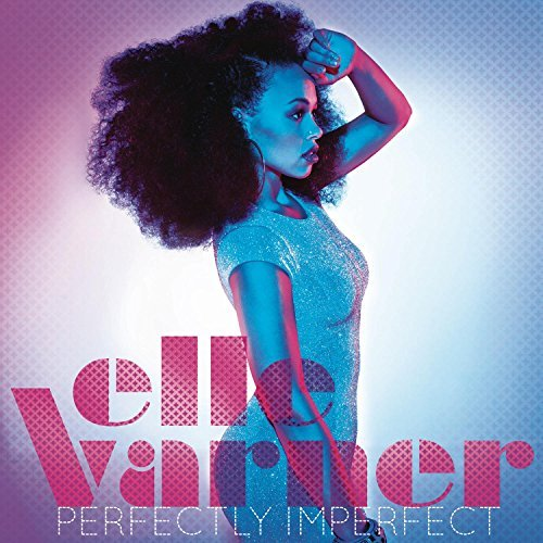 Elle Varner Perfectly Imperfect