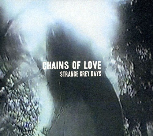 Chains Of Love Strange Grey Days Digipak Incl. Bonus Tracks