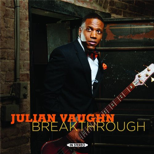 Julian Vaughn Breakthrough