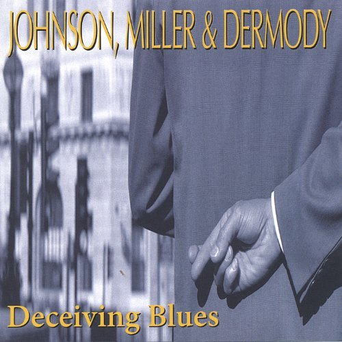 Johnson Miller & Dermody Deceiving Blues