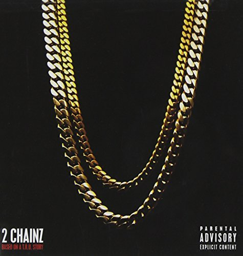 2 Chainz Based On A T.R.U. Story Explicit