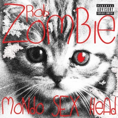 Rob Zombie Rob Zombie's Mondo Sex Head Explicit Version