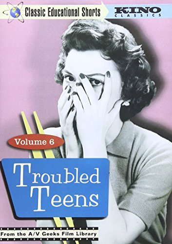 Vol. 6 Troubled Teens Classic Educational Shorts Nr
