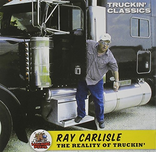 Ray Carlisle Reality Of Truckin'