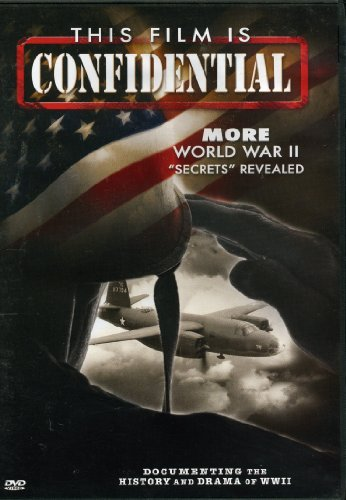 "This Film Is Confidential World War Ii ""secrets"" Revealed"