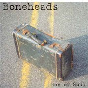 Boneheads Box Of Soul