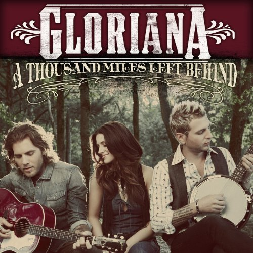 Gloriana Thousand Miles Left Behind